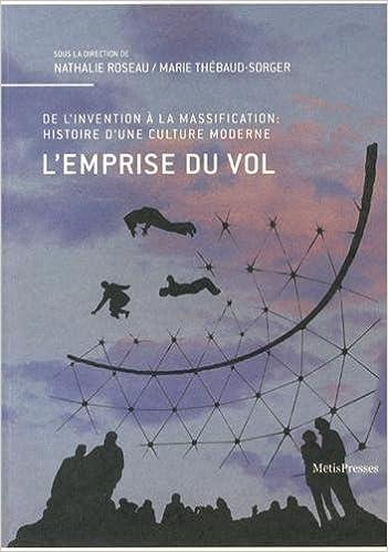 Lire un L'Emprise du vol, culture et pratiques aériennes pdf