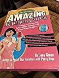 Joey Greens Amazing Kitchen Cures 1150 Ways to Prevent & Cure Common Ailments With Brand-Name Products