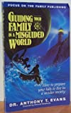 Guiding Your Family in a Misguided World, Anthony Evans, 1561790192