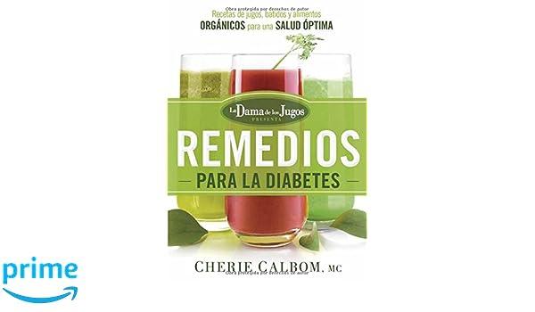 Los Remedios Para La Diabetes De La Dama De Los Jugos Recetas De