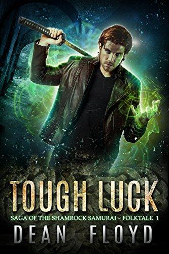 Tough Luck: An Irish Tough Guy Supernatural Thriller (Saga of the Shamrock Samurai Book 1) (Kindle Free Book Fantasy)