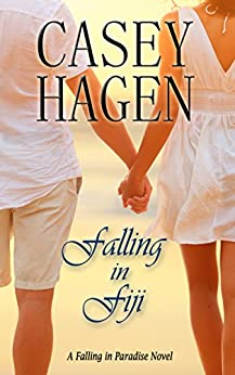 Falling In Fiji (A Falling in Paradise Novel Book 1) by [Hagen, Casey]