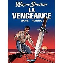 Wayne Shelton - Tome 5 - VENGEANCE (LA) (French Edition)