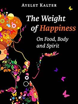 Weight Happiness Food Body Spirit ebook product image