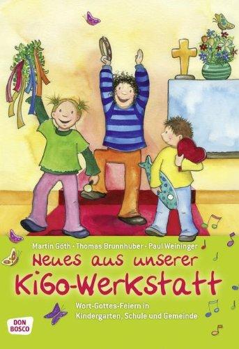 Neues aus unserer KiGo-Werkstatt: Wort-Gottes-Feiern in Kindergarten, Schule und Gemeinde