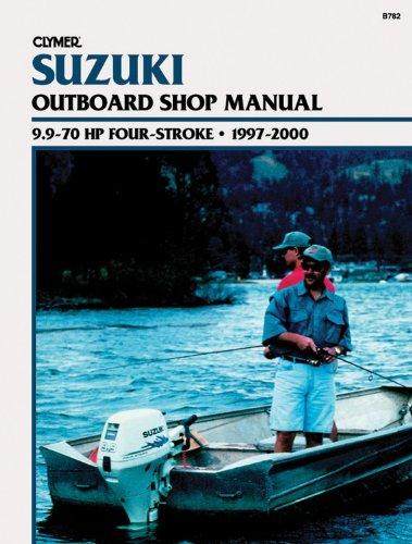 Suzuki 9.9-701 HP Four-Stroke Outboard Shop Manual 1997-2000 (Suzuki Manual Outboard)