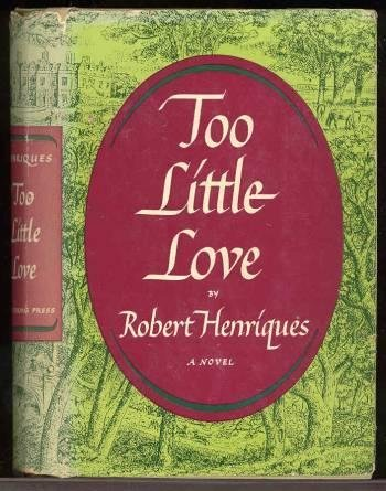 Too Little Love by Robert Henriques