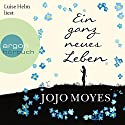 Ein ganz neues Leben Audiobook by Jojo Moyes Narrated by Luise Helm