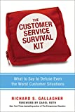 img - for The Customer Service Survival Kit: What to Say to Defuse Even the Worst Customer Situations book / textbook / text book