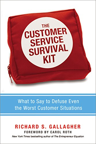 (The Customer Service Survival Kit: What to Say to Defuse Even the Worst Customer Situations)