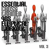 Essential Cross Trainer 90's Elliptical Workout, Vol. 3