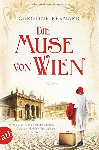 Die Muse von Wien: Roman (Mutige Frauen zwischen Kunst und Liebe, Band 6)