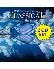 More Of The Most Relaxing Classical Music In The Universe [2 CD]