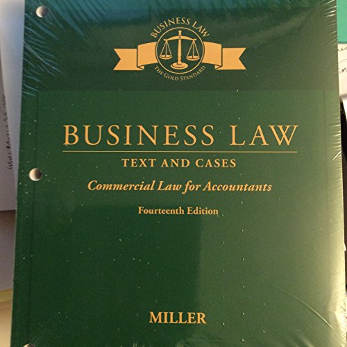 Business Law: Text & Cases - Commercial Law for Accountants, Loose-Leaf Version