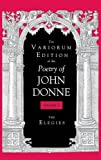 The Variorum Edition of the Poetry of John Donne: The Holy Sonnets (Volume 2)