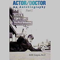Actor/Doctor: An Autobiography, Part 1