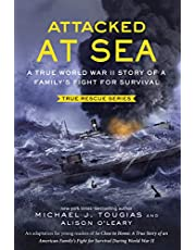 Attacked at Sea: A True World War II Story of a Family's Fight for Survival (True Rescue Series)