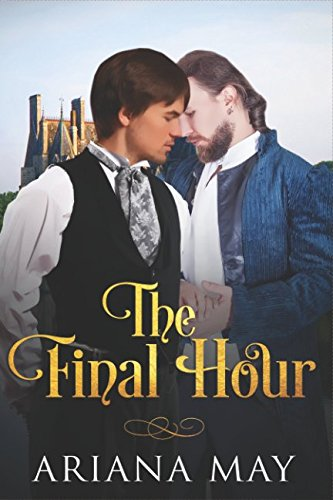 (The Final Hour (The Medieval Gay Romance MM Erotica Chronicles) )