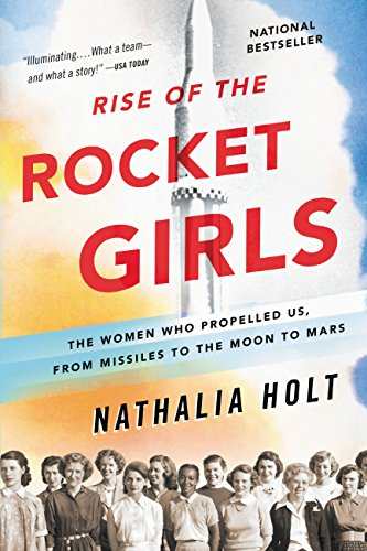 Rocket Punch - Rise of the Rocket Girls: The Women Who Propelled Us, from Missiles to the Moon to Mars