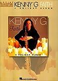 Kenny G - Faith: A Holiday Album (Artist Transcriptions)