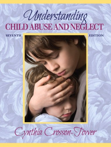 Understanding Child Abuse and Neglect (7th Edition)