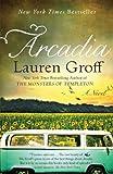 Arcadia, Lauren Groff, 140134190X