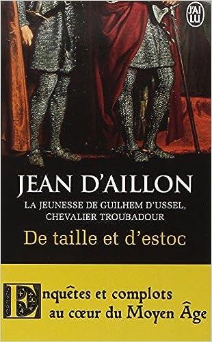 Les Aventures de Guilhem d'Ussel - 8 Livres + 4 Nouvelles - Jean D'Aillon