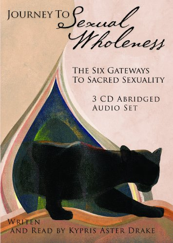Journey To Sexual Wholeness 3 CD Audio Book