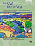 Ye Shall Have a Song -- 13 Vocal Solos Featuring Famous Texts, Jay Althouse, 0739034510