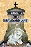 Residents of Graveyard Lane, Kenneth P. Williams, 1425177565