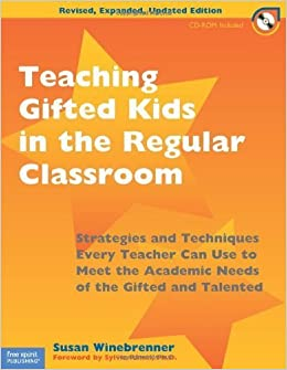 Teaching Gifted Kids in the Regular Classroom: Strategies and Techniques Every Teacher Can Use to Meet the Academic Needs of the Gifted and Talented by Susan Winebrenner M.S. (2001-01-15)