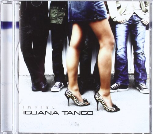 Iguana Tango - Infiel By Iguana Tango - Zortam Music