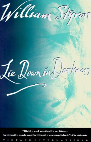 Lie Down In Darkness by William Styron