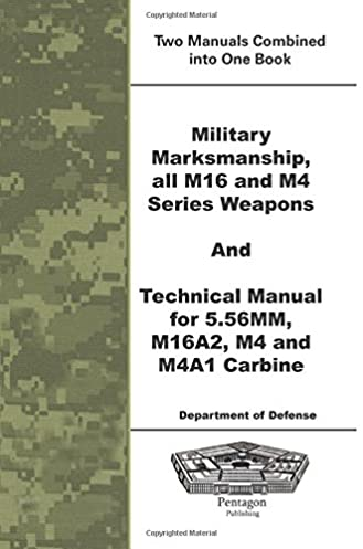 military marksmanship all m16 and m4 series weapons and technical rh amazon com M4 Rifle Manual M4 Rifle Manual