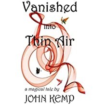Vanished into Thin Air by Kemp, John (2014) Paperback