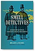 Smell Detectives: An Olfactory History of Nineteenth-Century Urban America (Weyerhaeuser Environmental Books)