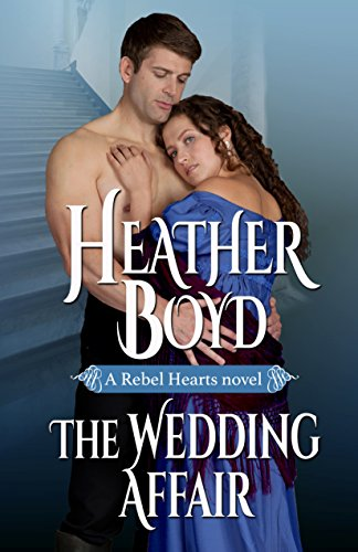 The Wedding Affair (Rebel Hearts Book 1) by [Boyd, Heather]