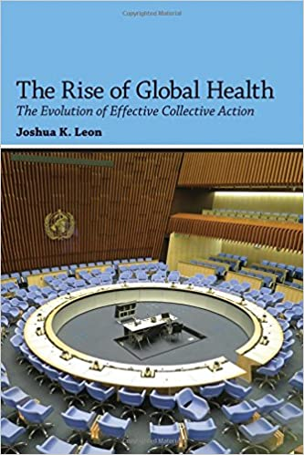 The Rise of Global Health: The Evolution of Effective Collective Action
