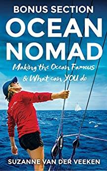 OCEAN NOMAD Bonus Section: Making the Ocean Famous & What can YOU do by [Veeken, Suzanne van der]