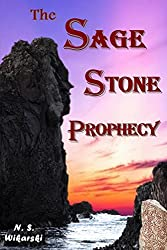 The Sage Stone Prophecy (Arkana Archaeology Adventure Series Book 7)