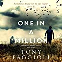 One in a Million: The Millionth Series, Book 1 Audiobook by Tony Faggioli Narrated by Peter Berkrot