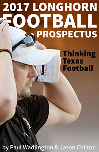 2017 Longhorn Football Prospectus: Thinking Texas - Burnt 12 Football Orange