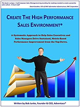 Create the High Performance Sales Environment® by [Junke, Robert]