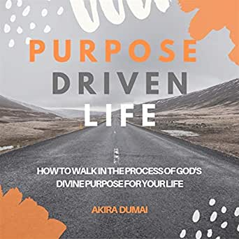 Amazon Com Purpose Driven Life How To Walk In The Process Of God S