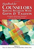 Handbook for Counselors Serving Students with Gifts and Talents, Jennifer Riedl Cross and Tracy L. Cross, 1593638418