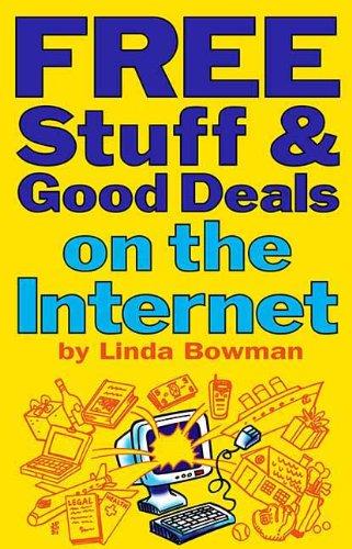 Free Stuff & Good Deals on the Internet (Free Stuff & Good Deals series)