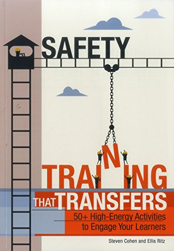 Safety Training That Transfers: 50+ High-Energy Activities to Engage Your -