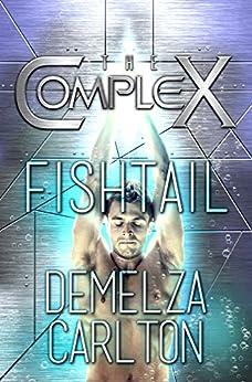 Fishtail (The Complex Book 0) by [Carlton, Demelza, The Complex Book Series]