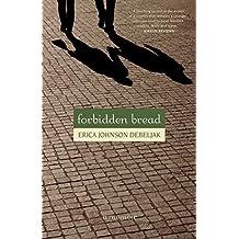 Forbidden Bread: A Memoir