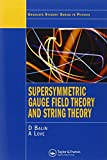 img - for Supersymmetric Gauge Field Theory and String Theory (Graduate Student Series in Physics) book / textbook / text book